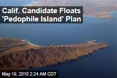 Calif. Candidate Floats 'Pedophile Island' Plan