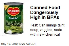Canned Food Dangerously High in BPAs