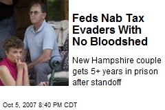 Feds Nab Tax Evaders With No Bloodshed