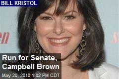Run for Senate, Campbell Brown