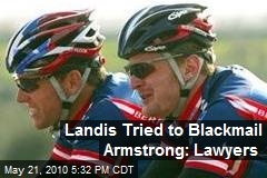 Landis Tried to Blackmail Armstrong: Lawyers