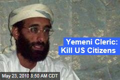 Yemeni Cleric: Kill US Citizens
