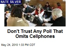 Don't Trust Any Poll That Omits Cellphones