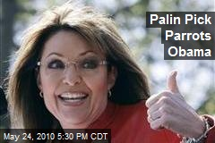 Palin Pick Parrots Obama