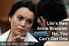 Lilo's New Ankle Bracelet: No, You Can't Get One