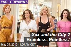 Sex and the City 2 'Brainless, Pointless'