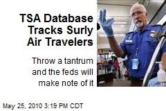 TSA Database Tracks Surly Air Travelers