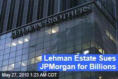 Lehman Estate Sues JPMorgan for Billions