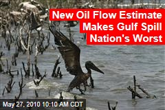 New Oil Flow Estimate Makes Gulf Spill Nation's Worst