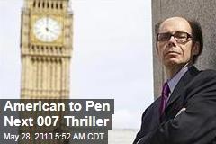 American to Pen Next 007 Thriller
