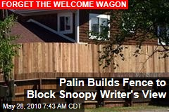 Palin Builds Fence to Block Snoopy Writer's View