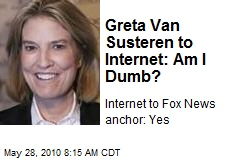 Greta Van Susteren to Internet: Am I Dumb?