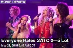 Everyone Hates SATC 2 —a Lot