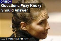 Questions Foxy Knoxy Should Answer
