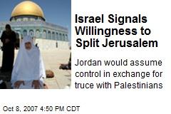 Israel Signals Willingness to Split Jerusalem