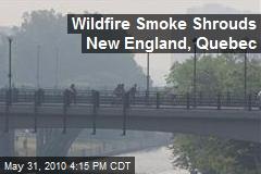 Wildfire Smoke Shrouds New England, Quebec
