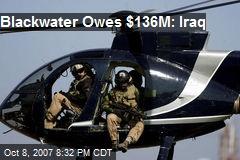 Blackwater Owes $136M: Iraq