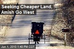Seeking Cheaper Land, Amish Go West