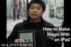 How to Make Magic With an iPad