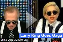 Larry King Goes Gaga