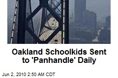 Oakland Schoolkids Sent to Panhandle Daily