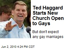 Ted Haggard's Starts New Church Open to Gays