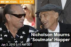 Nicholson Mourns 'Soulmate' Hopper