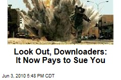 Look Out Downloaders, It Now Pays to Sue You