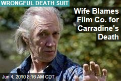 Wife Blames Film Co. for Carradine's Death