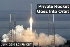 Private Rocket Goes Into Orbit