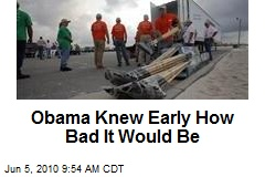 Obama Knew Early How Bad It Would Be