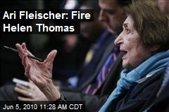 Ari Fleischer: Fire Helen Thomas