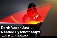 Darth Vader Just Needed Pyschotherapy