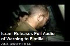 Israel Releases Full Audio of Warning to Flotilla