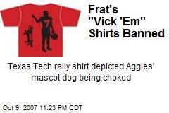 "Frat's ""Vick 'Em"" Shirts Banned"