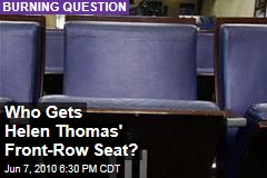 Who Gets Helen Thomas' Front-Row Seat?