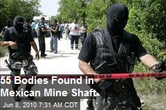 55 More Bodies Found In Mexico