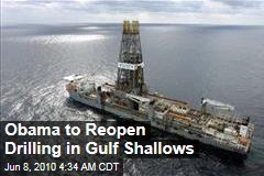 Obama to Reopen Drilling in Gulf Shallows