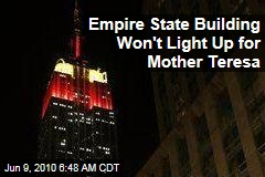 Empire State Building Won't Light Up for Mother Teresa