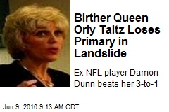Birther Queen Orly Taitz Loses Primary in Landslide