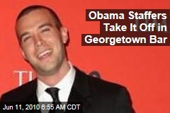 Obama Staffers Take It Off in Georgetown Bar