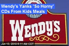 Wendy's Yanks 'So Horny' CDs From Kids Meals