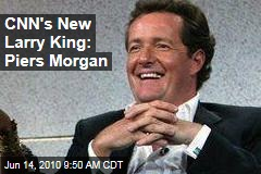 CNN's New Larry King: Piers Morgan