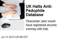 UK Halts Anti-Pedophile Database