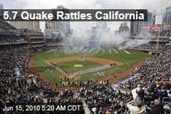 5.7 Quake Rattles California