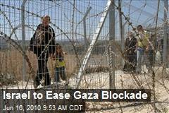 Israel to Ease Gaza Blockade