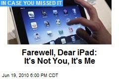 Farewell, Dear iPad: It's Not You, It's Me