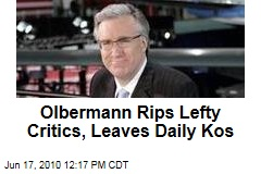 Olbermann Rips Lefty Critics, Leaves Daily Kos