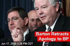 Barton Retracts Apology to BP