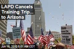 LAPD Cancels Training Trip... to Arizona